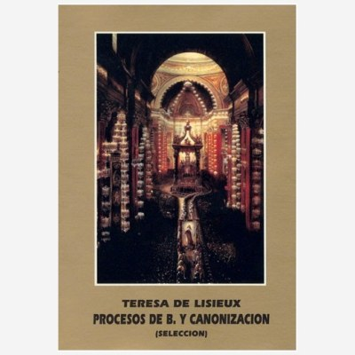 Santa Teresa de Lisieux. Procesos de Beatificación y Canonización