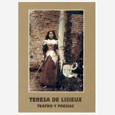 Santa Teresa de Lisieux. Teatro y Poesía