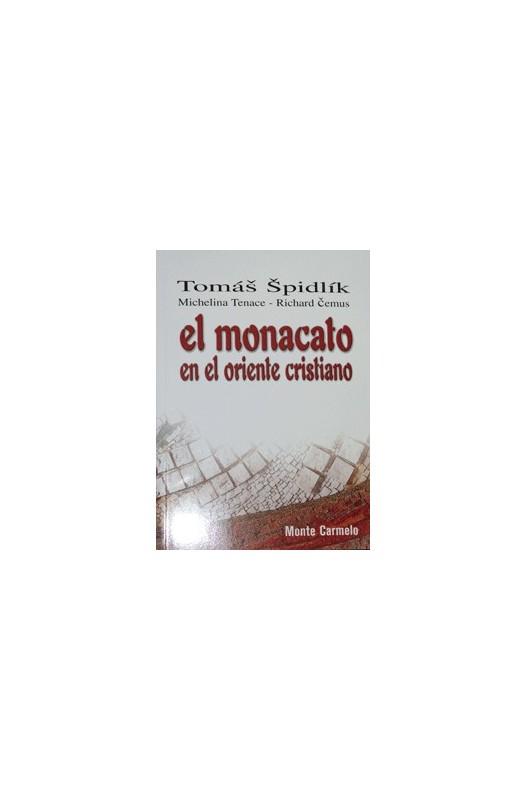 El monacato en el oriente cristiano