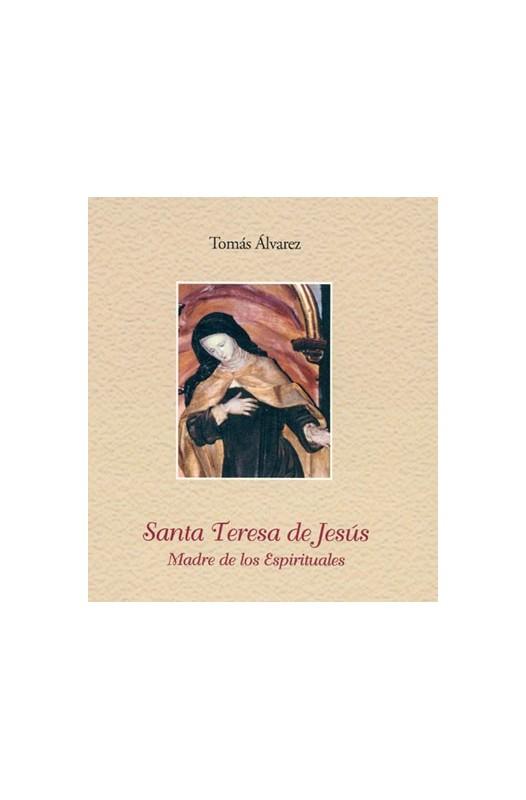 Santa Teresa de Jesús. Madre de los Espirituales