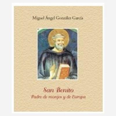 San Benito. Padre de monjes y de Europa