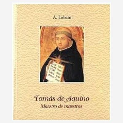 Tomás de Aquino. Maestro de maestros
