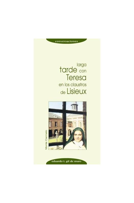 Larga tarde con Teresa en los claustros de Lisieux