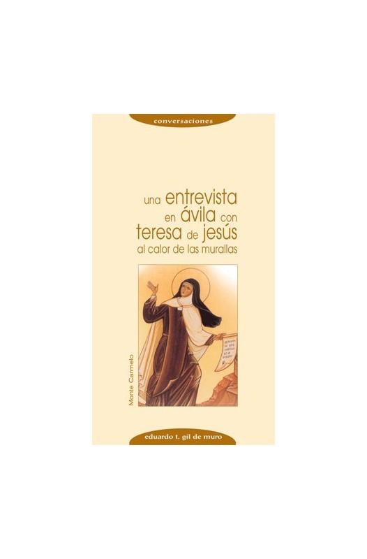 Una entrevista en Ávila con Teresa de Jesús al calor de las murallas