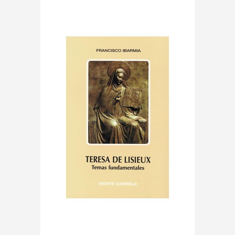 Teresa de Lisieux. Temas fundamentales