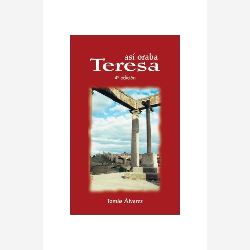 Así Oraba Teresa de Jesús