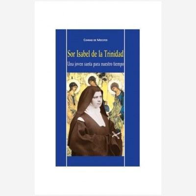 Sor Isabel de la Trinidad. Una joven santa para nuestro tiempo