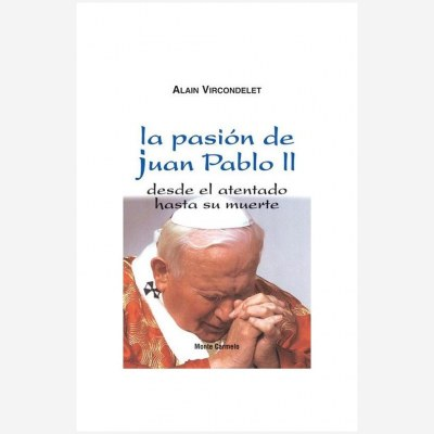 La pasión de Juan Pablo II