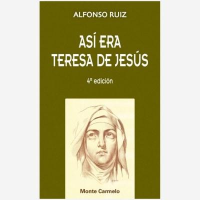 Así era Teresa de Jesús