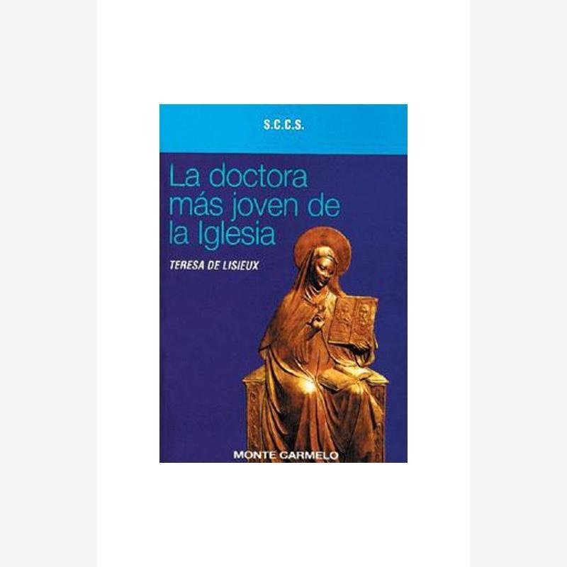 La doctora más joven de la Iglesia. Teresa de Lisieux