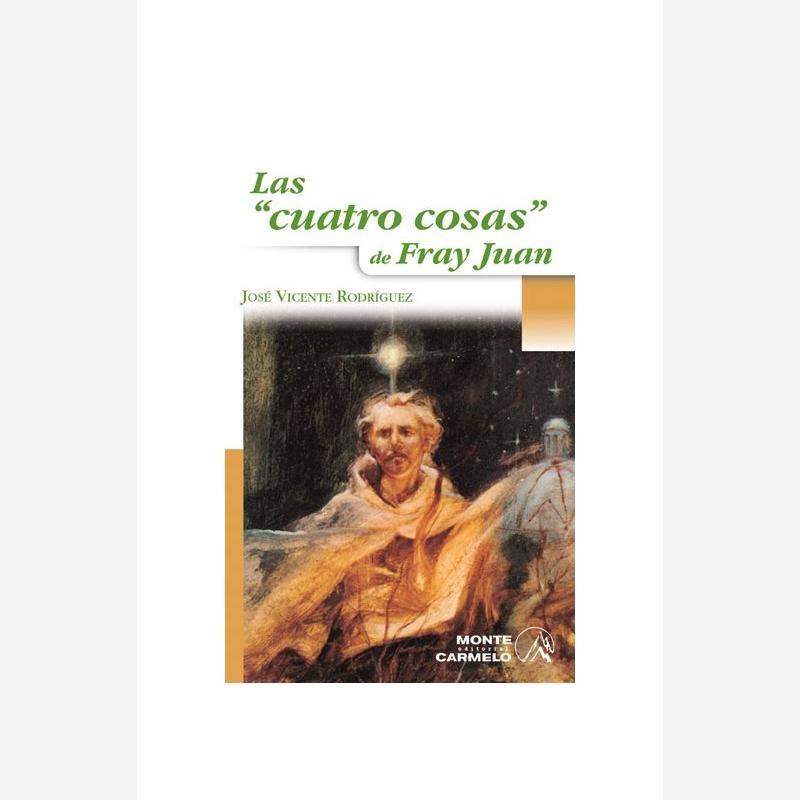 """Las """"cuatro cosas"""" de Fray Juan"""