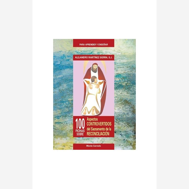 100 Fichas sobre aspectos controvertidos del sacramento de la reconciliación