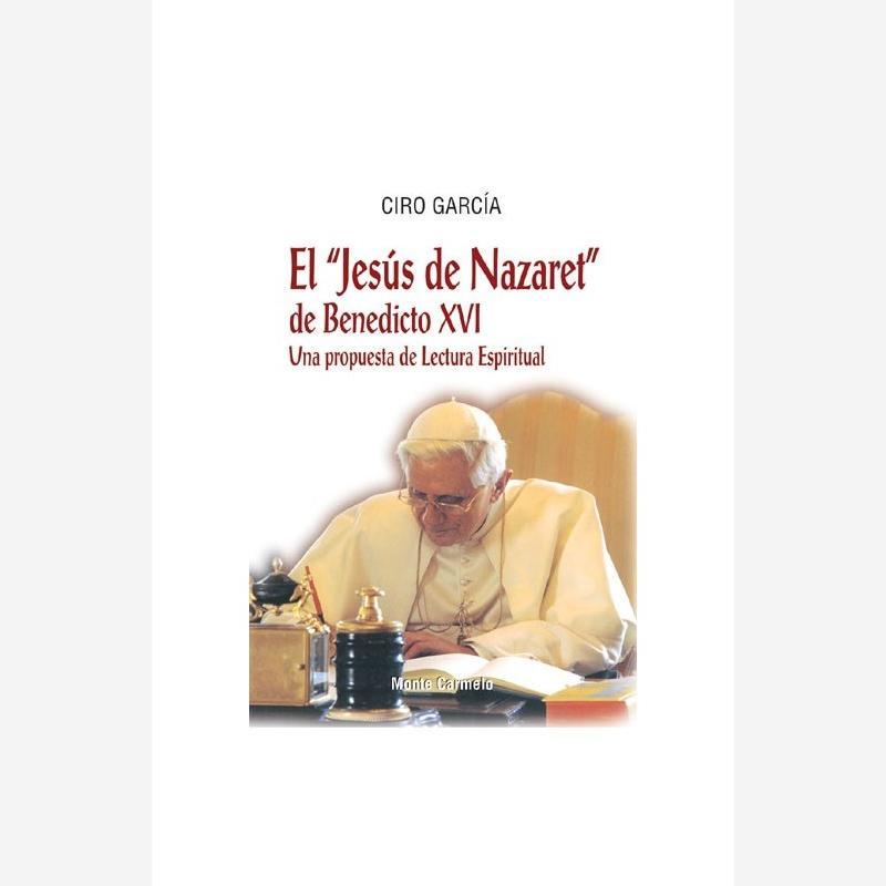 """El """"Jesús de Nazaret"""" de Benedicto XVI"""