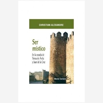 Ser místico en la escuela de Teresa de Ávila y Juan de la Cruz