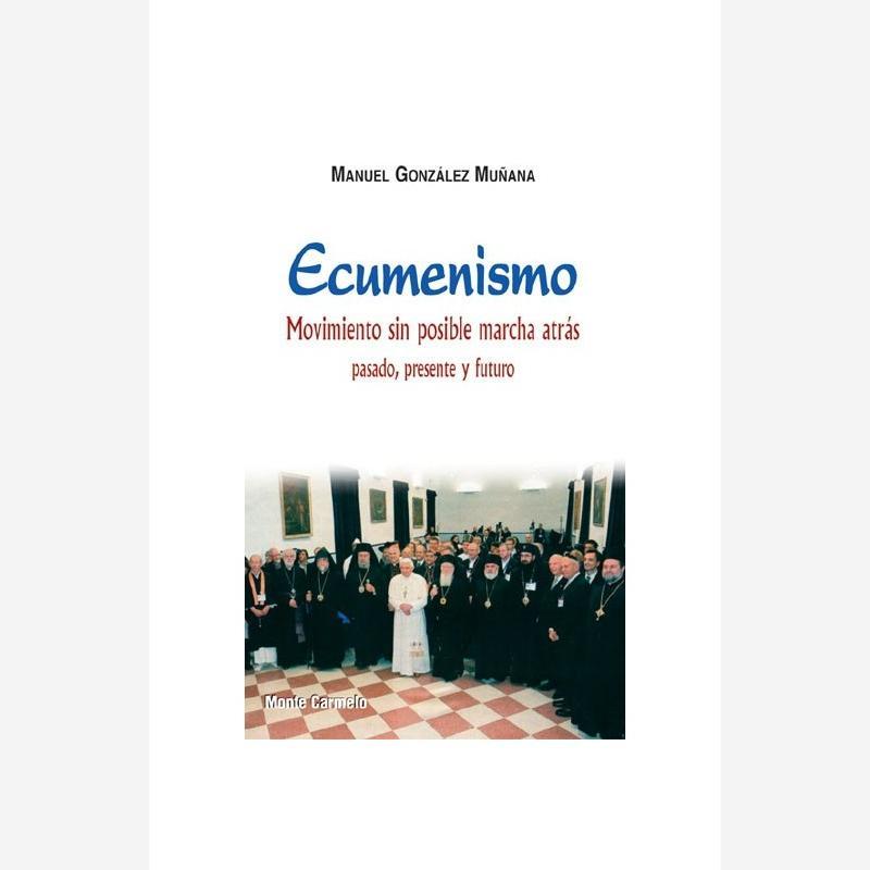 Ecumenismo. Movimiento sin posible marcha atrás