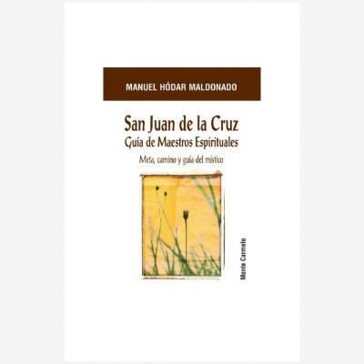 San Juan de la Cruz. Guía de Maestros Espirituales