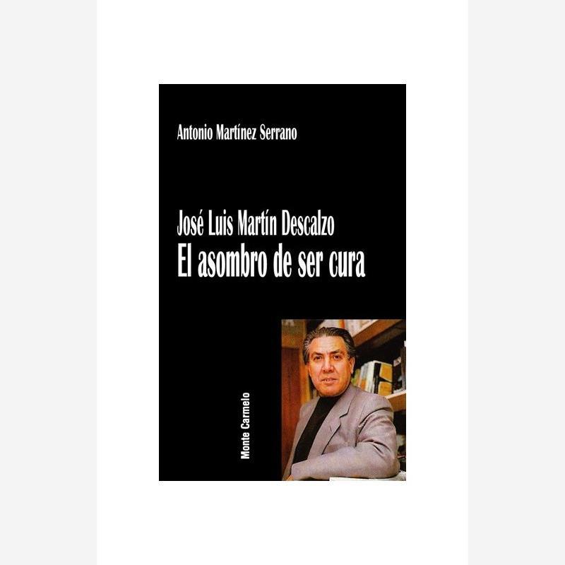 José Luis Martín Descalzo. El asombro de ser cura