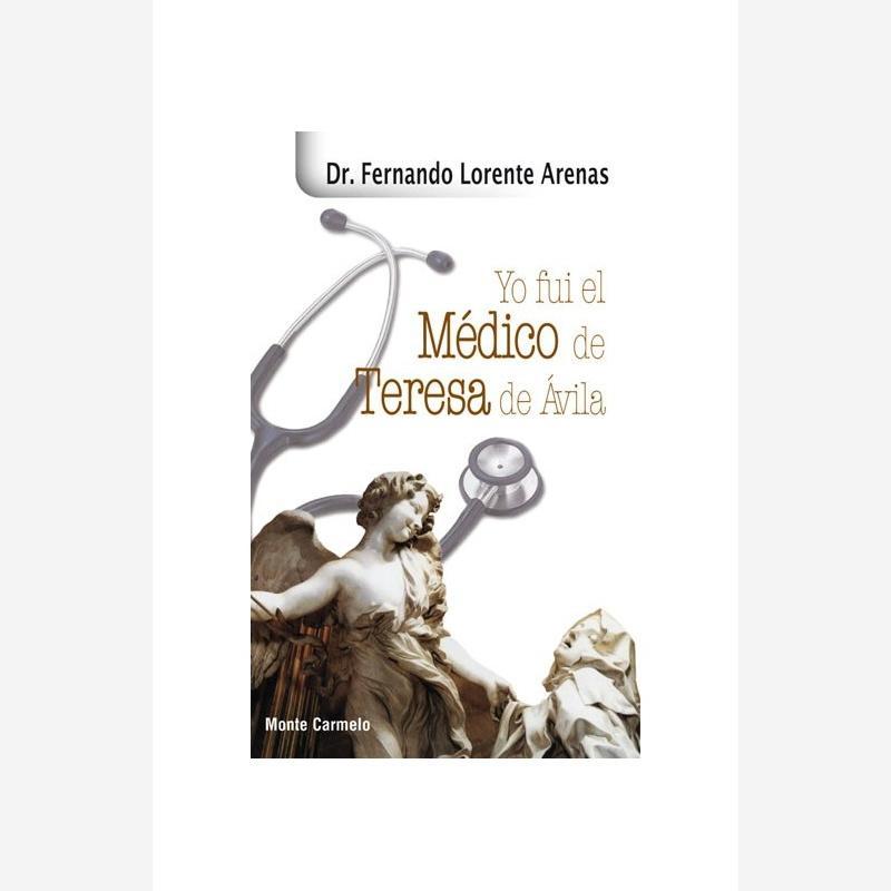 Yo fui el médico de Teresa de Ávila