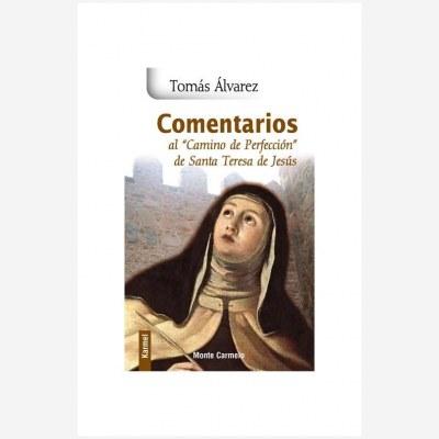 """Comentarios al """"Camino de Perfección"""" de Santa Teresa de Jesús"""