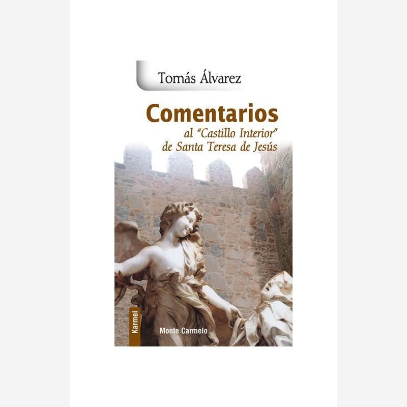 """Comentarios al """"Castillo Interior"""" de Santa Teresa de Jesús"""
