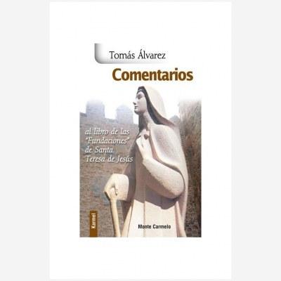 """Comentarios al libro de las """"Fundaciones"""" de Santa Teresa de Jesús"""
