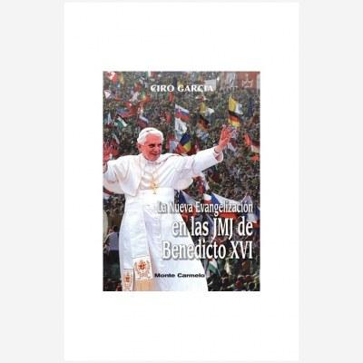 La Nueva Evangelización en las JMJ de Benedicto XVI