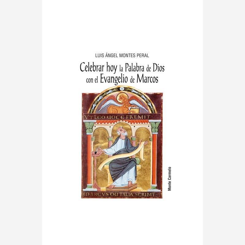 Celebrar hoy la la Palabra de Dios con el Evangelio de Marcos