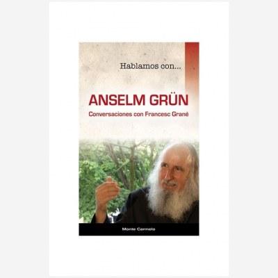 Hablamos con... Anselm Grün