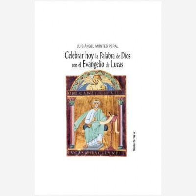Celebrar hoy la Palabra de Dios con el Evangelio de Lucas