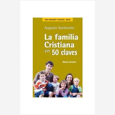La familia cristiana en 50 claves