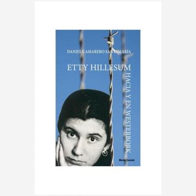 Etty Hillesum. Hacia y en Westerbork