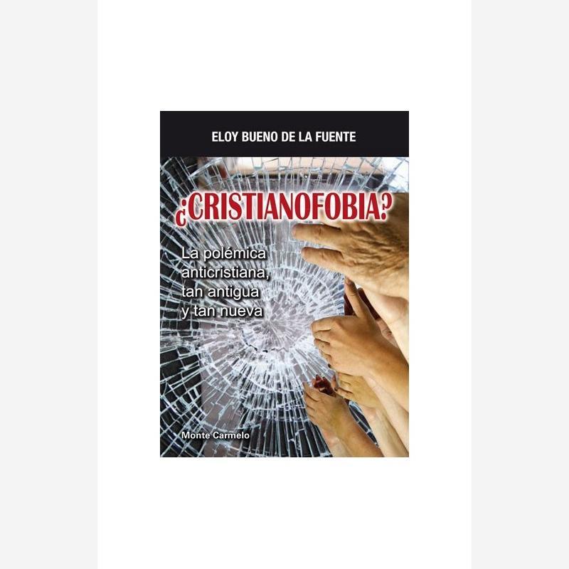 ¿Cristianofobia? La polémica anticristiana, tan antigua y tan nueva