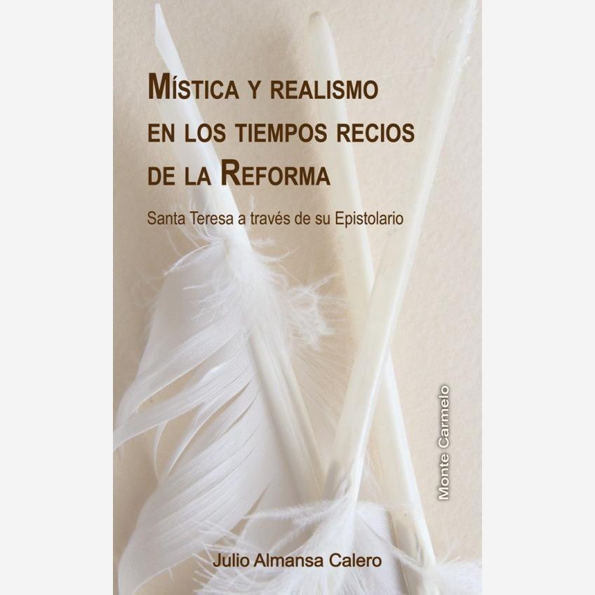 Mística y realismo en los tiempos recios de la Reforma