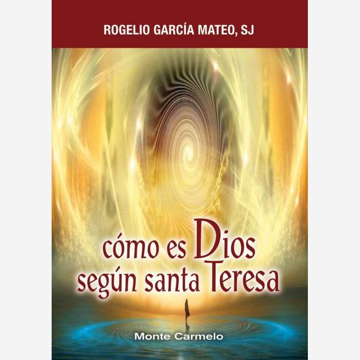 Cómo es Dios según santa Teresa
