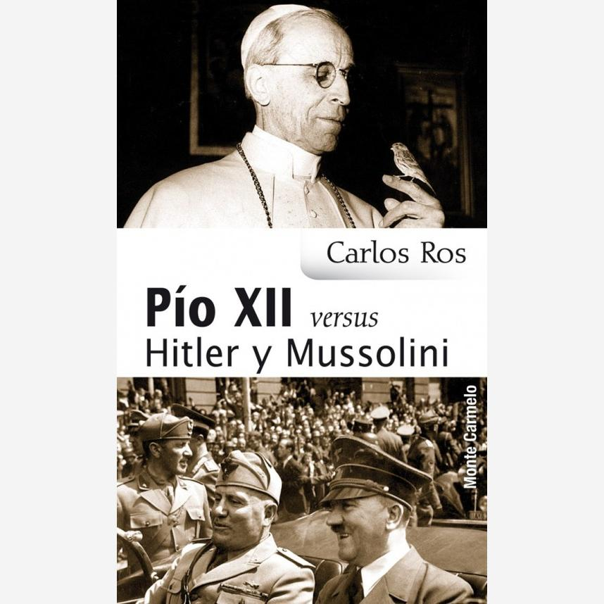 Pío XII versus Hitler y Mussolini