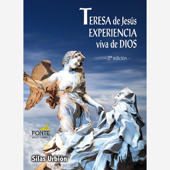 Teresa de Jesús. Experiencia viva de Dios