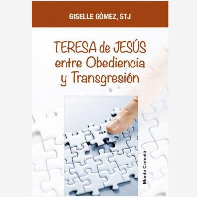 Teresa de Jesús entre Obediencia y Transgresión