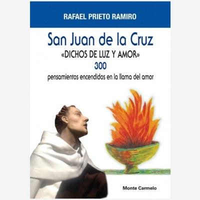 """San Juan de la Cruz """"Dichos de Luz y Amor"""""""