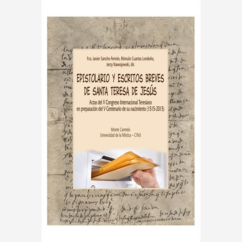 Epistolario y escritos breves de santa Teresa de Jesús