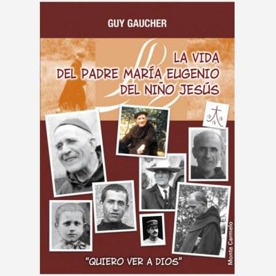 La vida del P. María Eugenio del niño Jesús