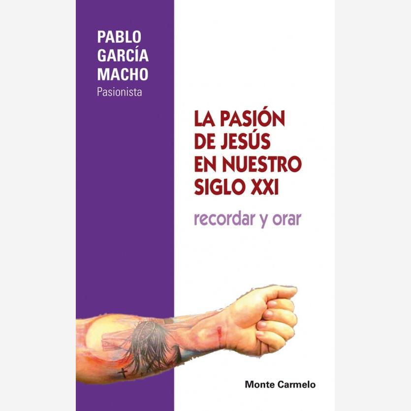 La pasión de Jesús en nuestro siglo XII