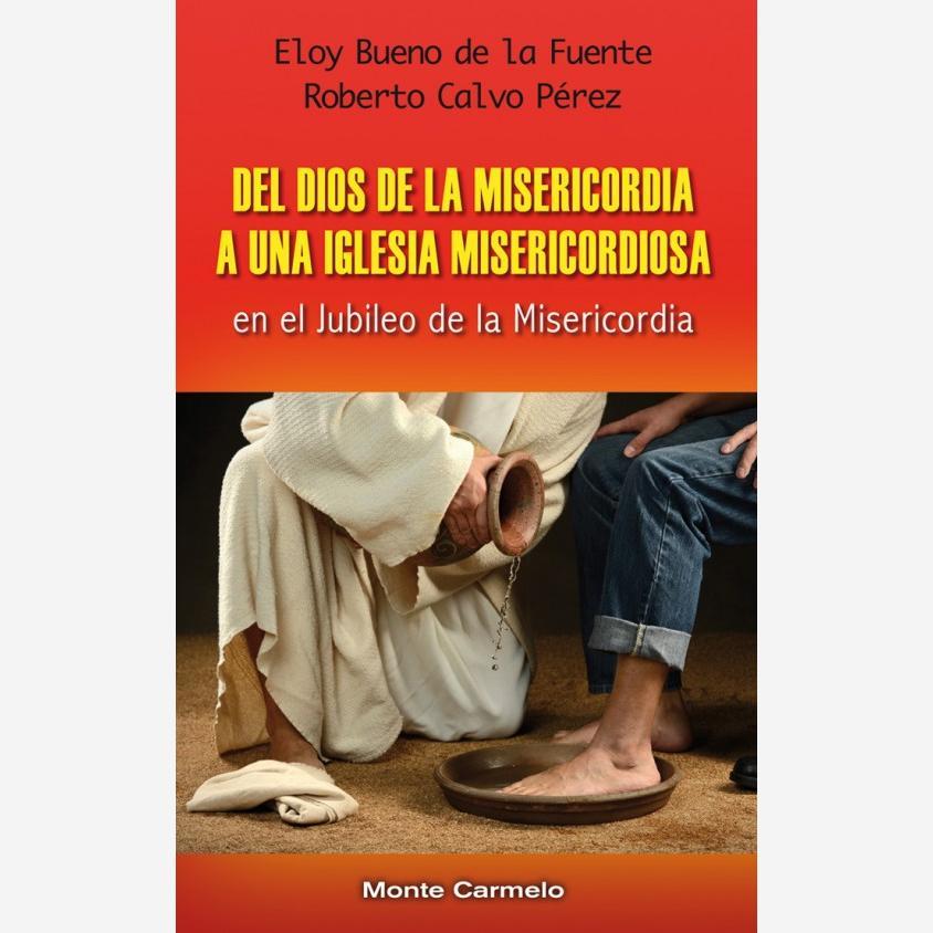 Del Dios de la misericordia a una iglesia misericordiosa