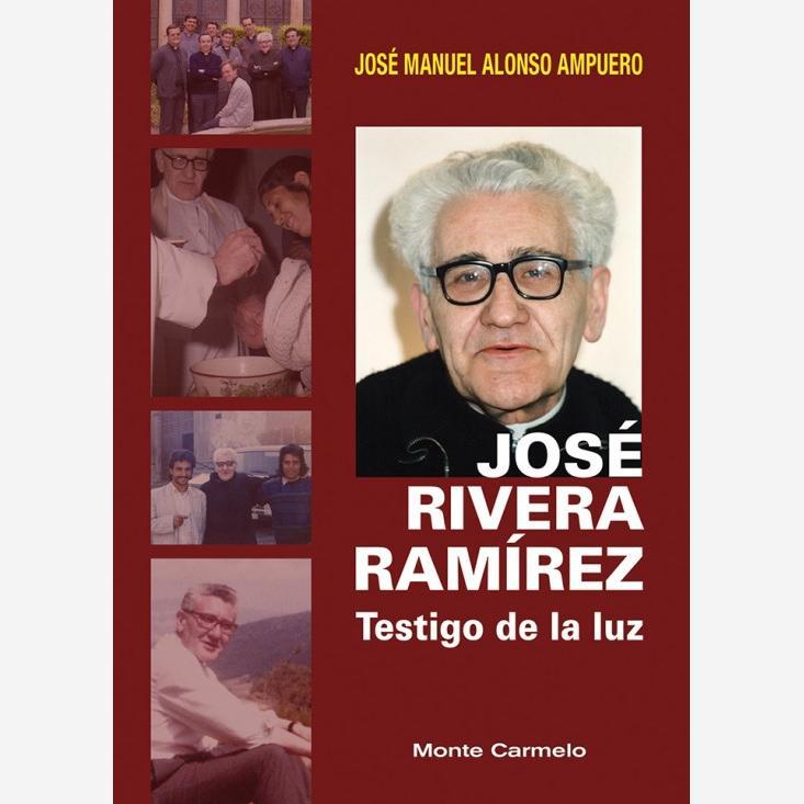 José Rivera Ramírez Testigo de la luz