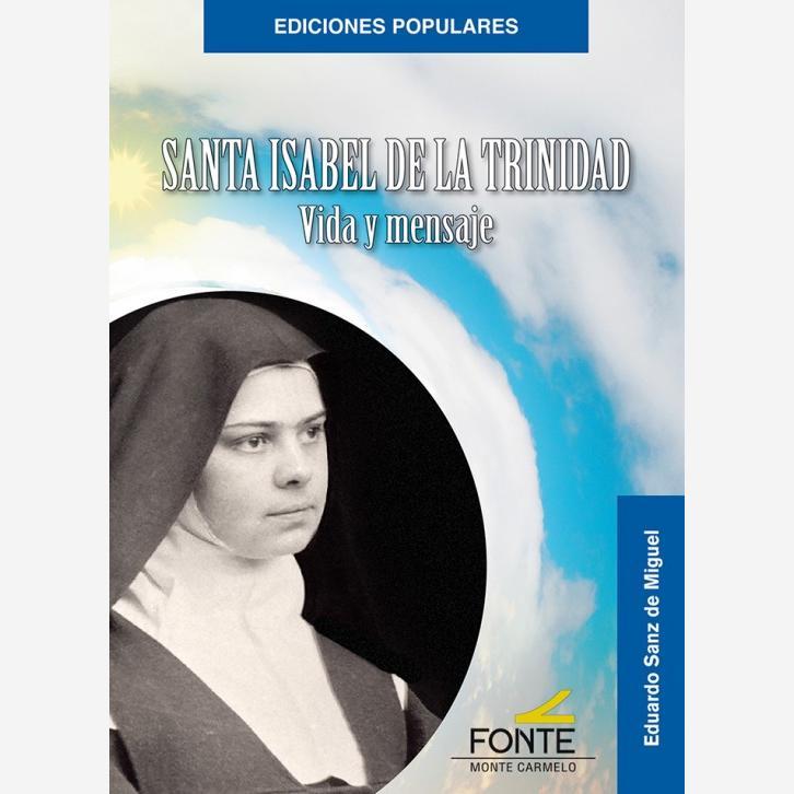 Santa Isabel de la Trinidad, vida y mensaje