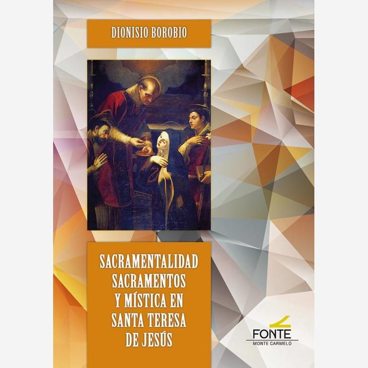 Sacramentalidad, Sacramentos y Mística en Santa Teresa de Jesús