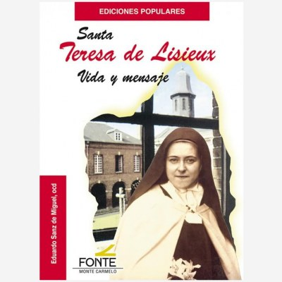 Santa Teresa de Lisieux. Vida y mensaje