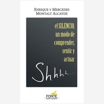El silencio, un modo de comprender, sentir y actuar